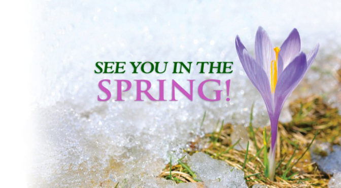 See You in the Spring!